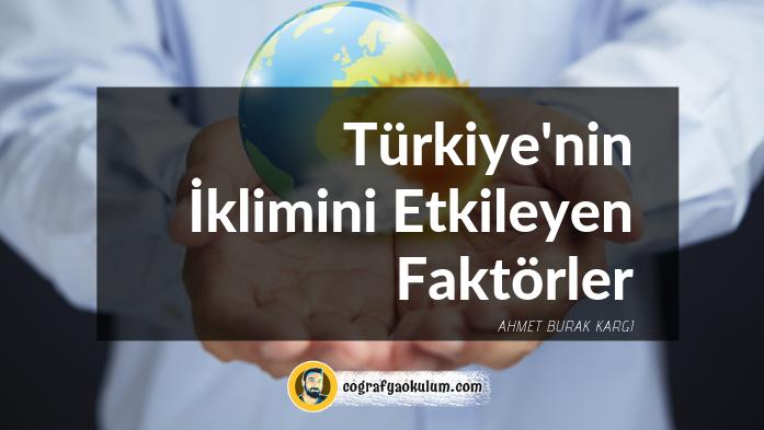 Türkiye'nin İklimini Etkileyen Faktörler 9