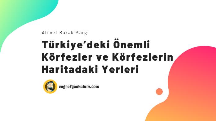 Türkiye'deki Önemli Körfezler ve Körfezlerin Haritadaki Yerleri 12