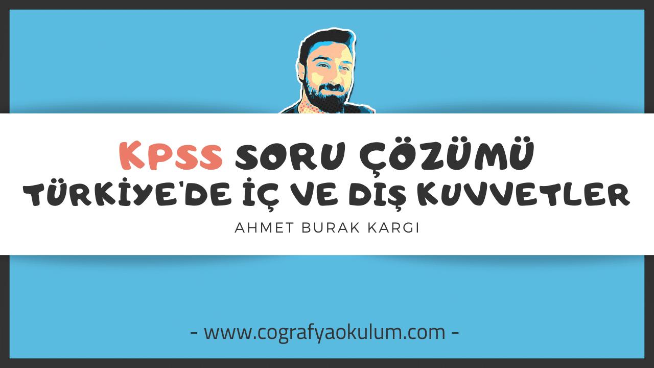 Türkiye'de İç ve Dış Kuvvetler / KPSS Soru Çözümü 1
